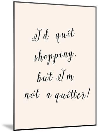 I'd Quit Shopping-Peach & Gold-Mounted Art Print
