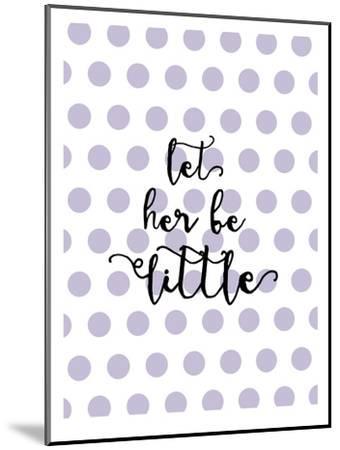 Let Her Be Little Polkadots Lavender-Amy Brinkman-Mounted Art Print
