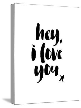 Hey I Love You-Brett Wilson-Stretched Canvas Print