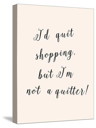 I'd Quit Shopping-Peach & Gold-Stretched Canvas Print