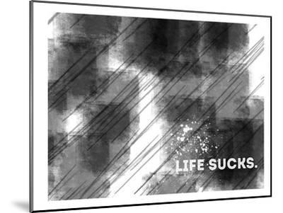 Emotional Art Life Sucks-Melanie Viola-Mounted Art Print