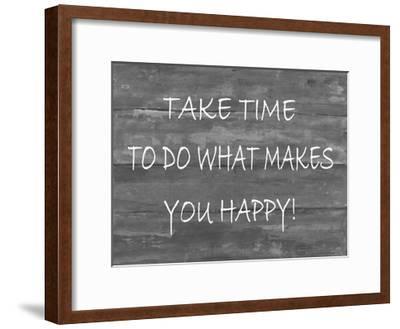 TakeTime To Do What Makes You Happy-Smith Haynes-Framed Art Print