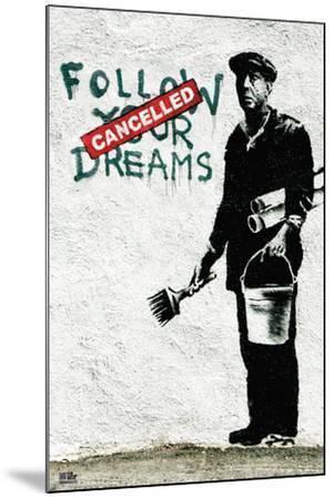Follow Your Dreams-Banksy-Mounted Art Print
