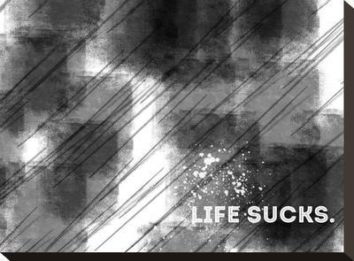 Emotional Art Life Sucks-Melanie Viola-Stretched Canvas Print