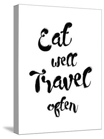 Eat Well Travel Often-Pop Monica-Stretched Canvas Print