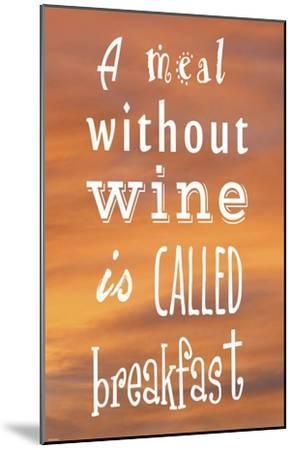 A Meal Without Wine - Orange-Veruca Salt-Mounted Art Print