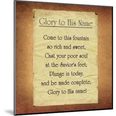Glory To His Name-Veruca Salt-Mounted Art Print