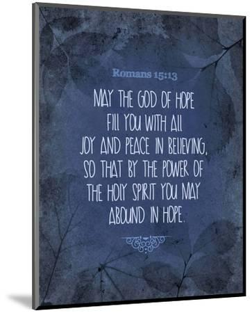 Romans 15:13 Abound in Hope (Blue)-Inspire Me-Mounted Art Print