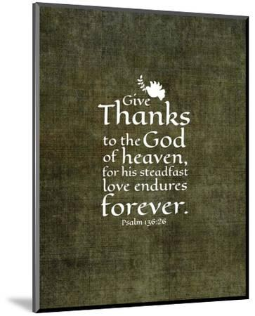 Psalm 136:26, Give Thanks (Olive Border)-Inspire Me-Mounted Art Print
