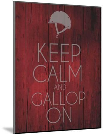 Keep Calm and Gallop On - Red-Sports Mania-Mounted Art Print