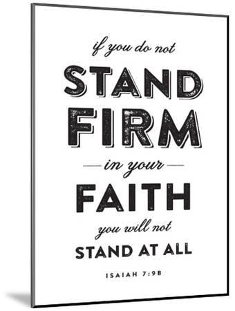 Stand Firm-Dallas Drotz-Mounted Art Print