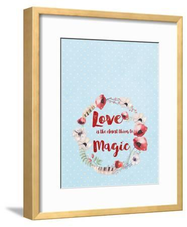 Love Is The Closest Thing To Magic-Grab My Art-Framed Art Print