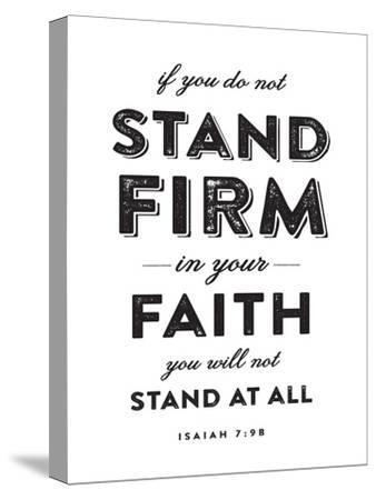 Stand Firm-Dallas Drotz-Stretched Canvas Print