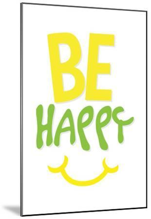 Be Happy-Jace Grey-Mounted Art Print