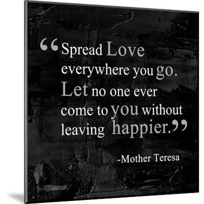 Spread Love-Quote Master-Mounted Art Print