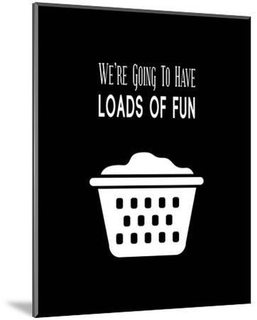 We're Going To Have Loads of Fun - Black-Color Me Happy-Mounted Art Print