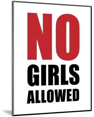 No Girls Allowed - White-Color Me Happy-Mounted Art Print