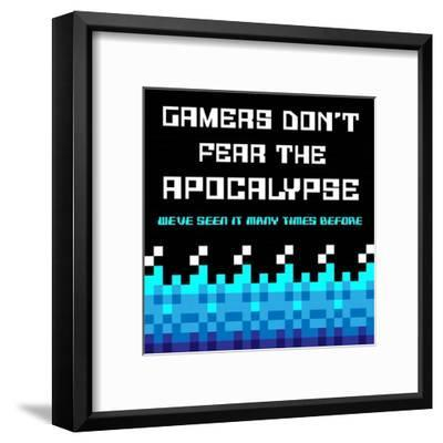 Gamers Don't Fear The Apocalypse - Blue-Color Me Happy-Framed Art Print