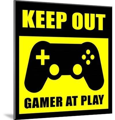Keep Out Gamers At Play-Color Me Happy-Mounted Art Print