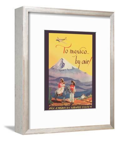 To Mexico by Air! - Pan American Airways System - Pico de Orizaba (Citlalt�tl) Mountain-Unknown-Framed Art Print