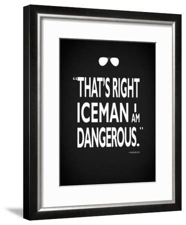 Top Gun - I Am Dangerous-Mark Rogan-Framed Giclee Print