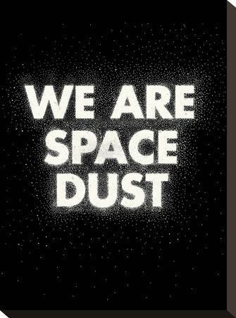 We Are Space Dust-Joe Van Wetering-Stretched Canvas Print