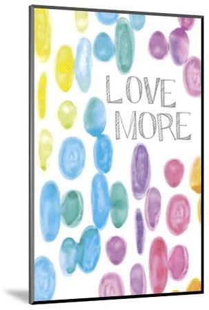 Vibrant - Love More-Lottie Fontaine-Mounted Art Print