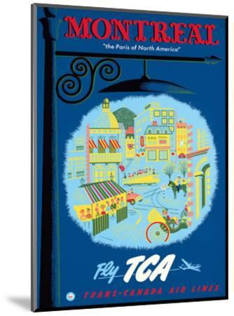 Montreal, Canada - The Paris of North America - Fly TCA (Trans-Canada Air Lines)-Jacques Le Flaguais-Mounted Art Print