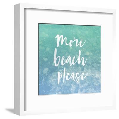 More Beach Please-Jace Grey-Framed Art Print