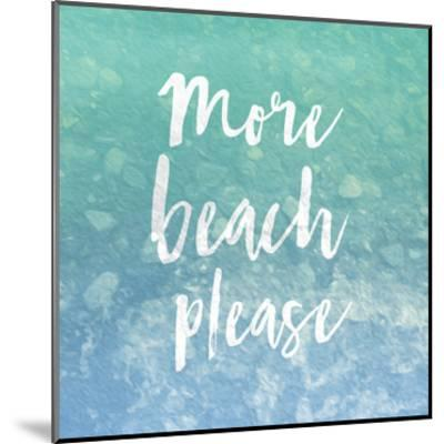 More Beach Please-Jace Grey-Mounted Art Print