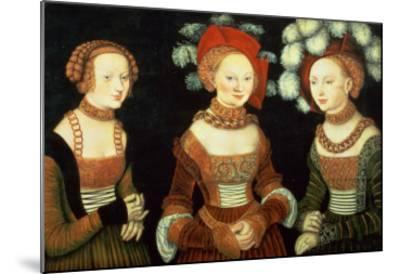 Three Princesses of Saxony, Sibylla (1515-92), Emilia (1516-91) and Sidonia (1518-75)-Lucas Cranach the Elder-Mounted Giclee Print