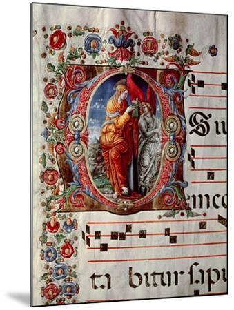 "The Annunciation, Historiated Initial ""O,"" Detail of a Page from an Antiphonal, circa 1473-79- Liberale-Mounted Giclee Print"