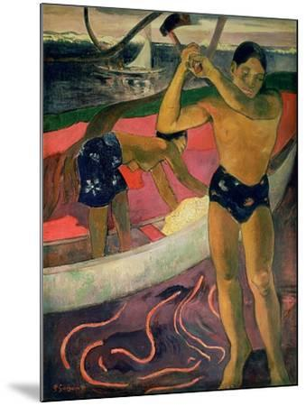 The Man with an Axe, 1891-Paul Gauguin-Mounted Giclee Print