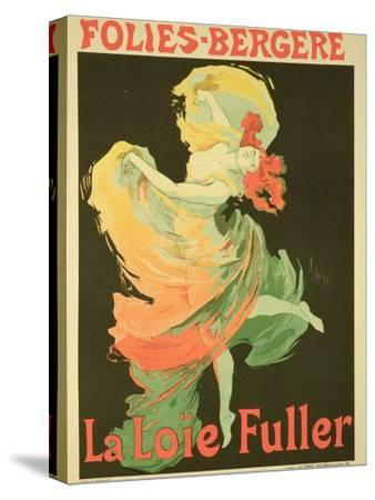 "Reproduction of a Poster Advertising ""Loie Fuller"" at the Folies-Bergere, 1893-Jules Ch?ret-Stretched Canvas Print"