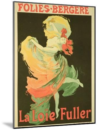 "Reproduction of a Poster Advertising ""Loie Fuller"" at the Folies-Bergere, 1893-Jules Ch?ret-Mounted Giclee Print"