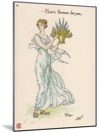 Heres Flowers for You!-Walter Crane-Mounted Giclee Print