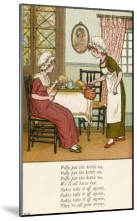 Polly Put the Kettle on We'll All Have Tea-Kate Greenaway-Mounted Giclee Print