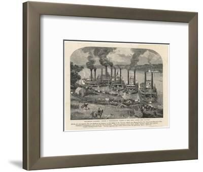 Federal Steamboats at Pittsburgh Landing are Used by Major General Grant as His Headquarters--Framed Giclee Print