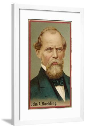 John Augustus Roebling American Engineer and Industrialist Born in Germany--Framed Giclee Print