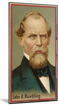 John Augustus Roebling American Engineer and Industrialist Born in Germany--Mounted Giclee Print