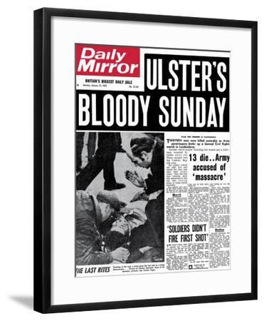 Ulster's Bloody Sunday. 13 Die... Army Accused of Massacre--Framed Giclee Print