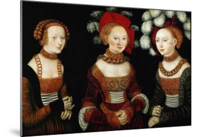 The Princesses Sibylla, Emilia, and Sidonia of Saxony, 1535-Lucas Cranach the Elder-Mounted Giclee Print