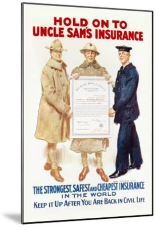Hold on to Uncle Sam's Insurance-James Montgomery Flagg-Mounted Art Print