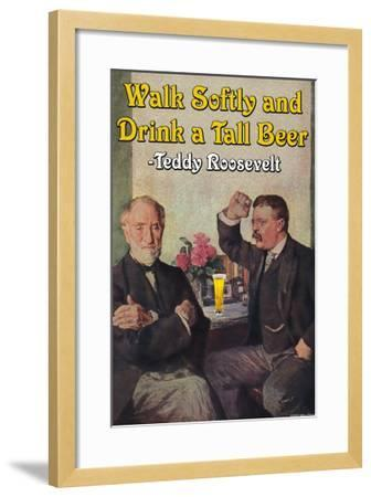 Walk Softly and Carry a Tall Beer--Framed Art Print