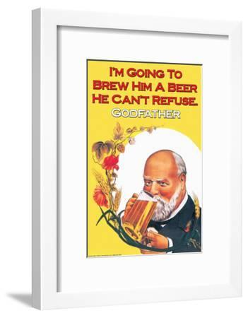 I'm Going to Brew Him a Beer He Can't Refuse--Framed Art Print