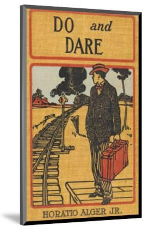 Do and Dare--Mounted Premium Giclee Print