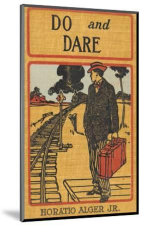 Do and Dare--Mounted Art Print