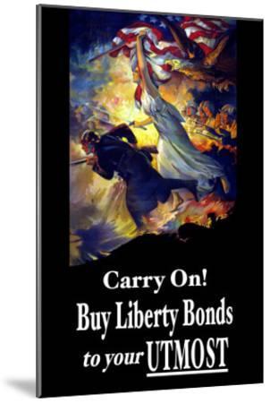 Carry On! Buy Liberty Bonds to Your Utmost-Edwin Howland Blashfield-Mounted Art Print