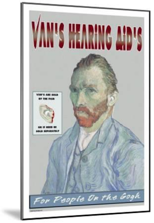 Van's Hearing Aids: For People on the Gogh--Mounted Art Print