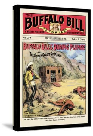 The Buffalo Bill Stories: Buffalo Bill's Daring Plunge--Stretched Canvas Print